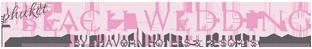 Wedding Planning Guide & Honeymoon Tips | Phuket Beach Weddings
